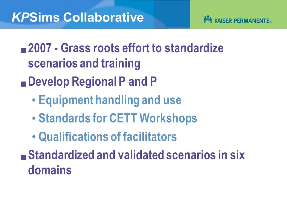 Grass roots effort to standardize scenarios and training
