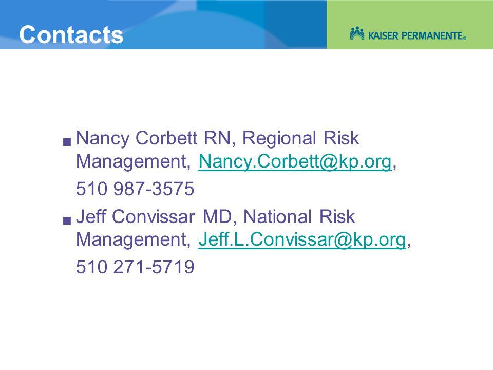 ContactsNancy Corbett RN, Regional Risk Management, Nancy.Corbett@kp.org, 510 987-3575.