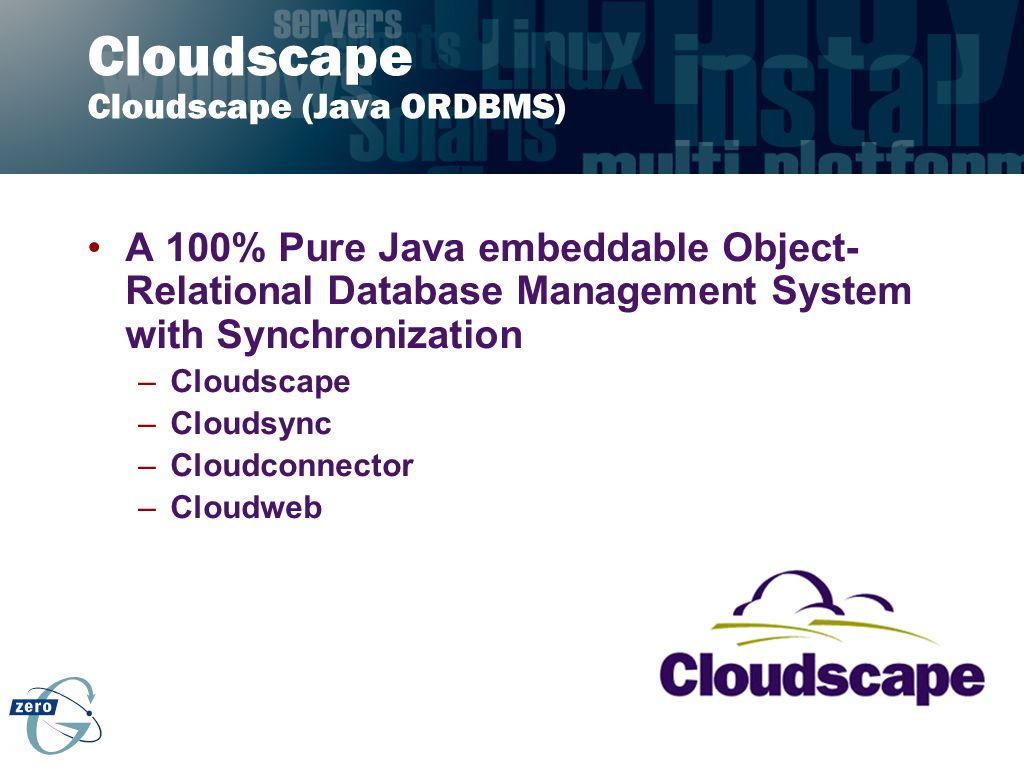 Cloudscape Cloudscape (Java ORDBMS)