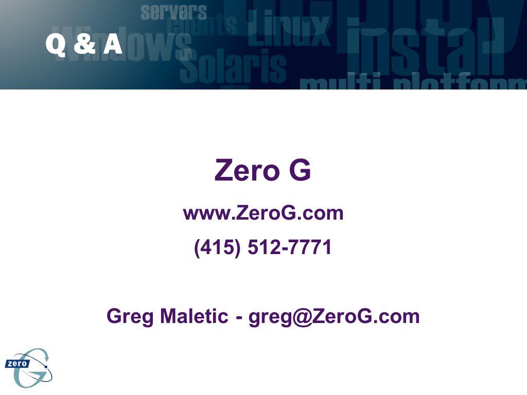 Greg Maletic - greg@ZeroG.com