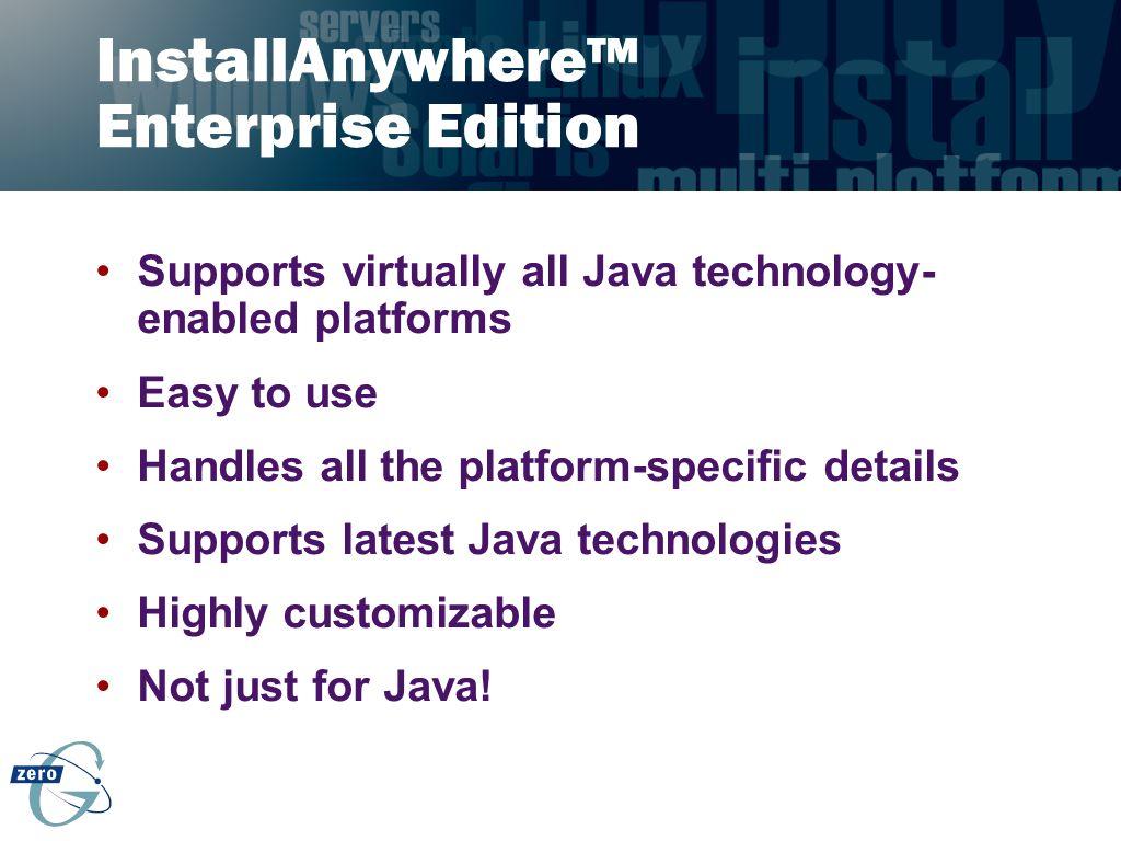 InstallAnywhere™ Enterprise Edition