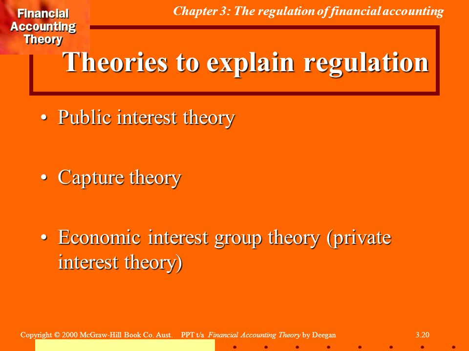 regulation as accounting theory Regulatory capture is a theory that regulatory agencies may come to be dominated by the interests they  also known as the economic theory of regulation,.