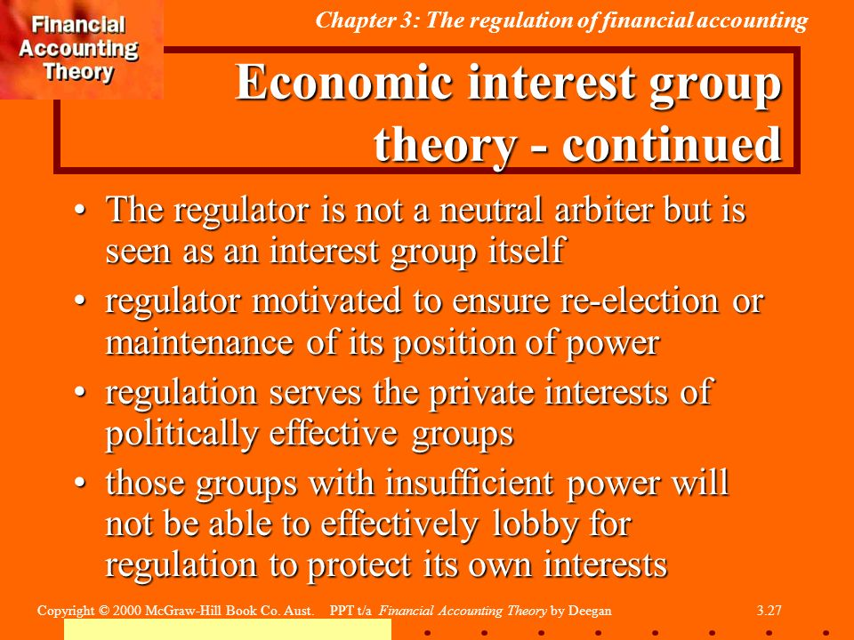 private interest theory of accounting regulation In these public interest theories of regulation, the government intervenes in the   the idea that powerful organizations with private interests may capture the  government in  firm can provide false information, manipulate accounting data  etc.