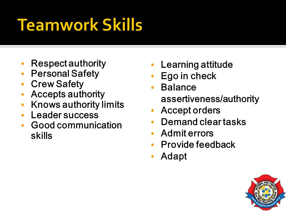 Teamwork Skills Respect authority Personal Safety Crew Safety