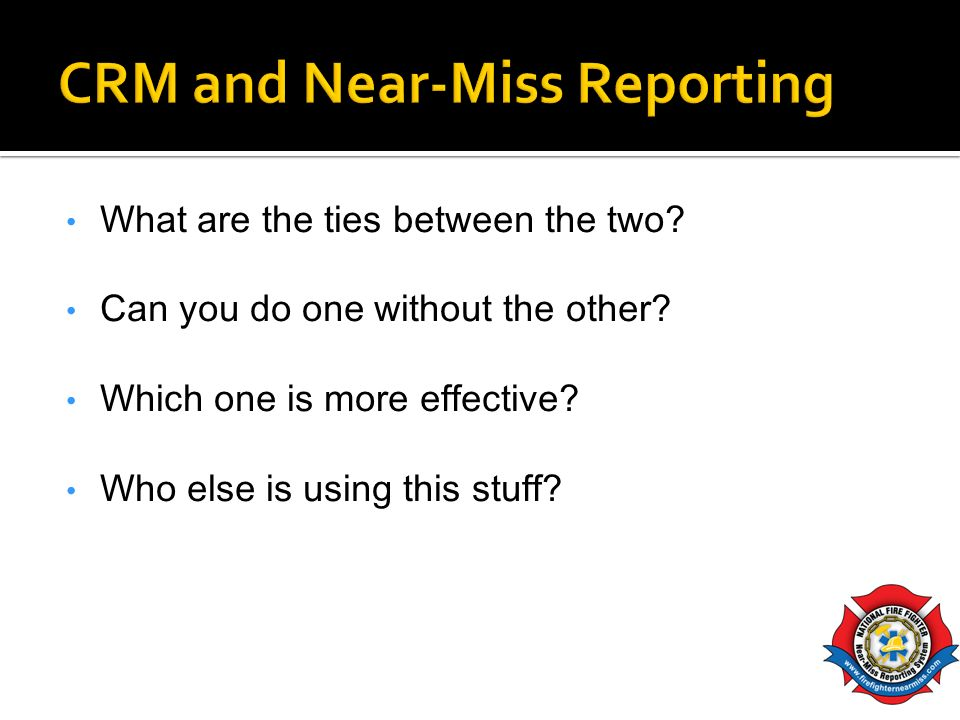 CRM and Near-Miss Reporting