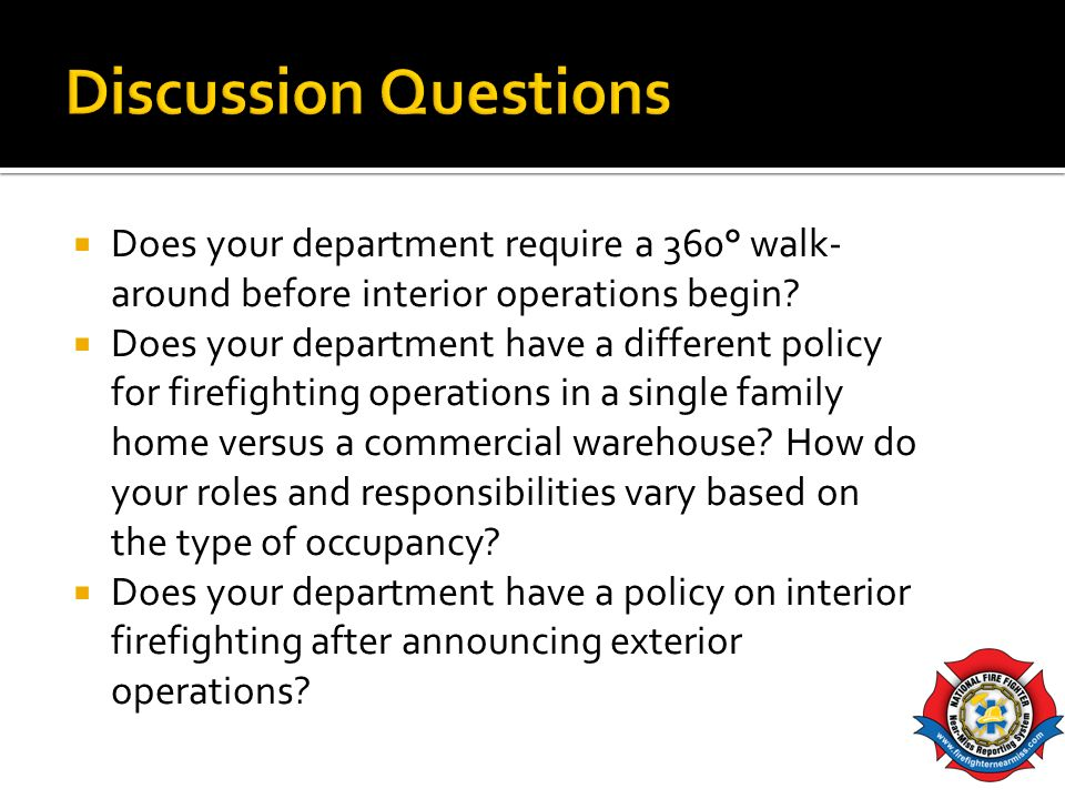 Discussion Questions Does your department require a 360° walk-around before interior operations begin