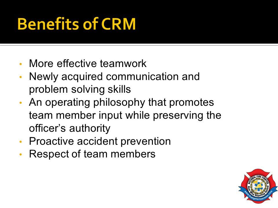 Benefits of CRM More effective teamwork
