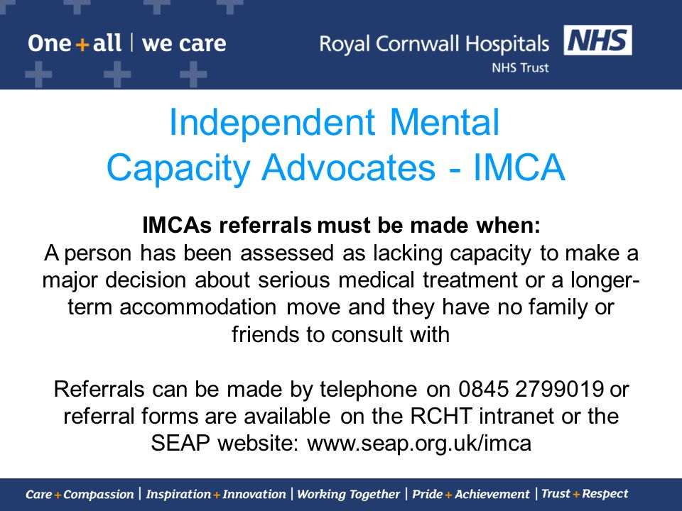 IMCAs referrals must be made when: