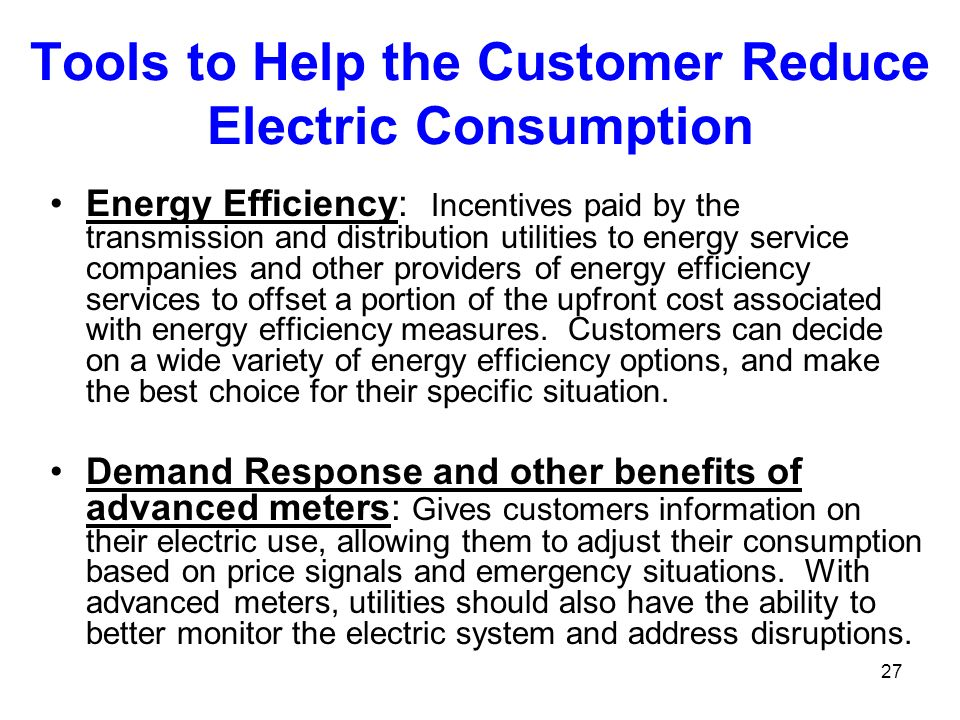 Tools to Help the Customer Reduce Electric Consumption