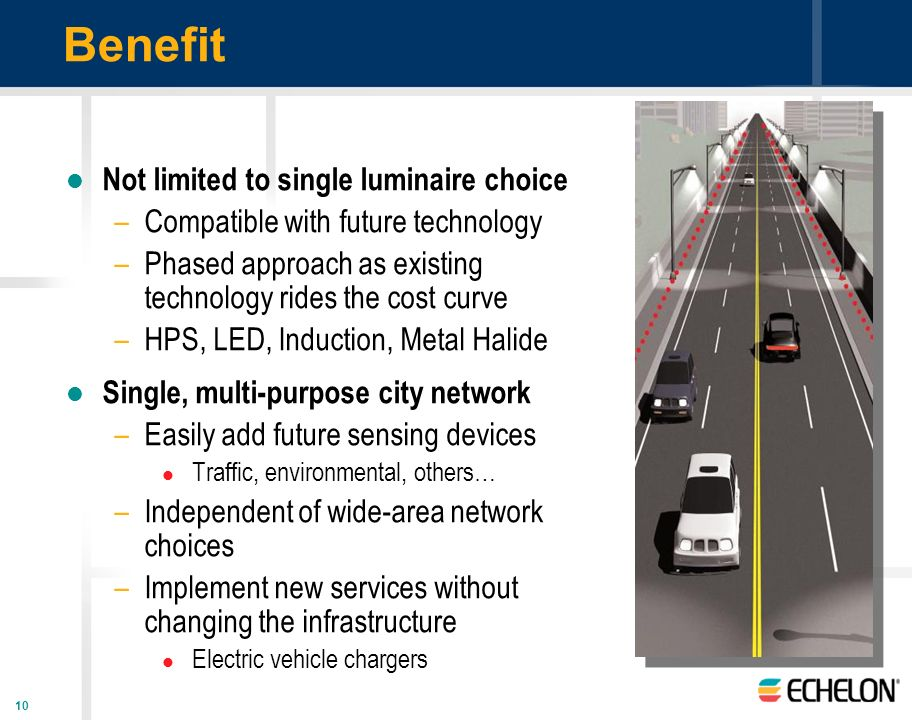 Benefit Not limited to single luminaire choice