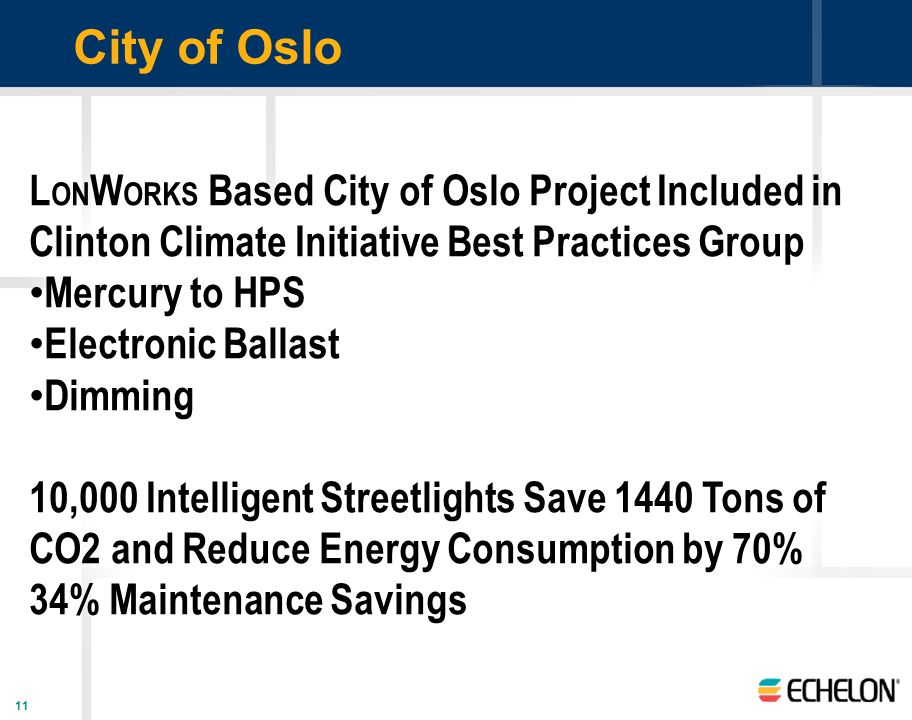 City of Oslo LONWORKS Based City of Oslo Project Included in Clinton Climate Initiative Best Practices Group.
