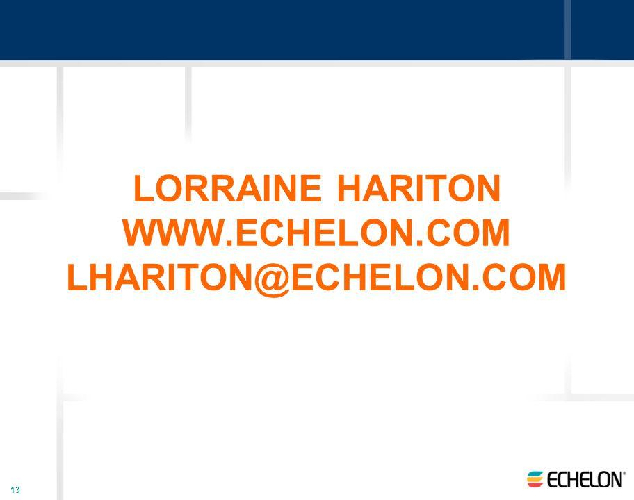 LORRAINE HARITON WWW.ECHELON.COM LHARITON@ECHELON.COM
