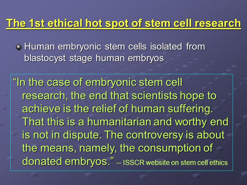 situation ethics approach to stem cell research Including stem cell research addressing a number of topics included a discussion of a global ethics approach to 2007, the ethics of bioethics.