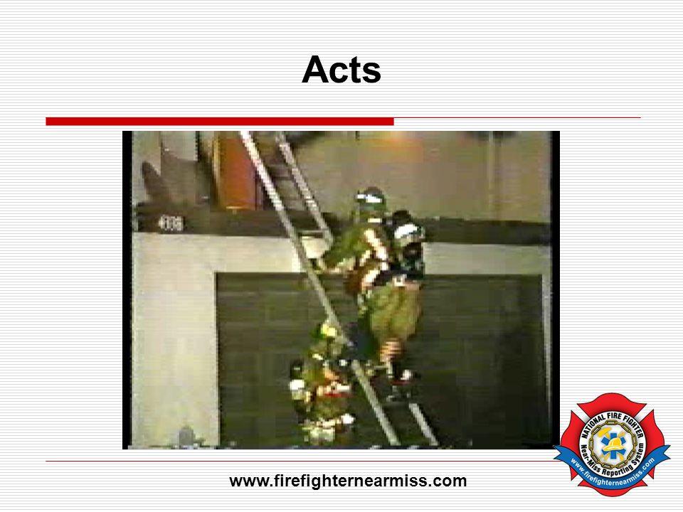 Acts www.firefighternearmiss.com