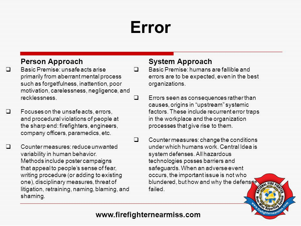 Error Person Approach System Approach www.firefighternearmiss.com