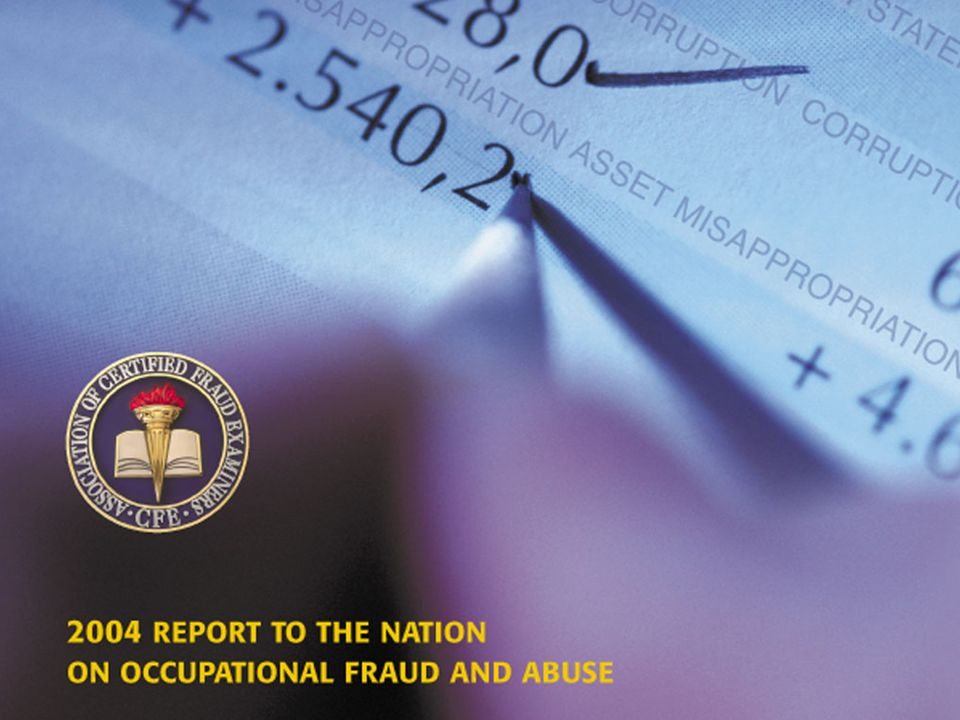 2004 Report to the Nation on Occupational Fraud and Abuse
