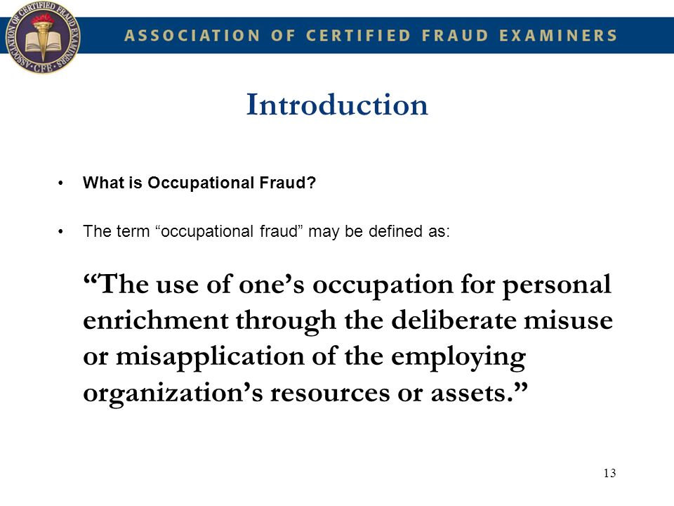 Introduction What is Occupational Fraud