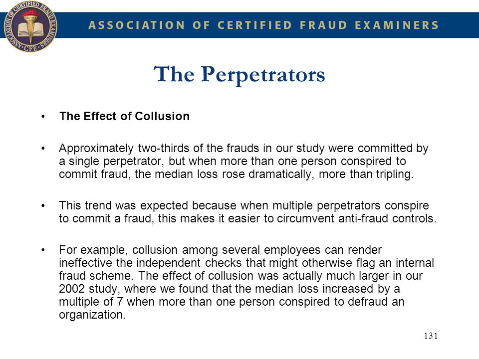 The Perpetrators The Effect of Collusion