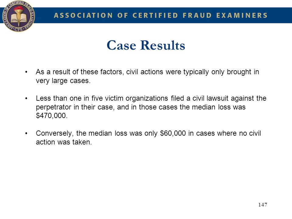 Case Results As a result of these factors, civil actions were typically only brought in very large cases.