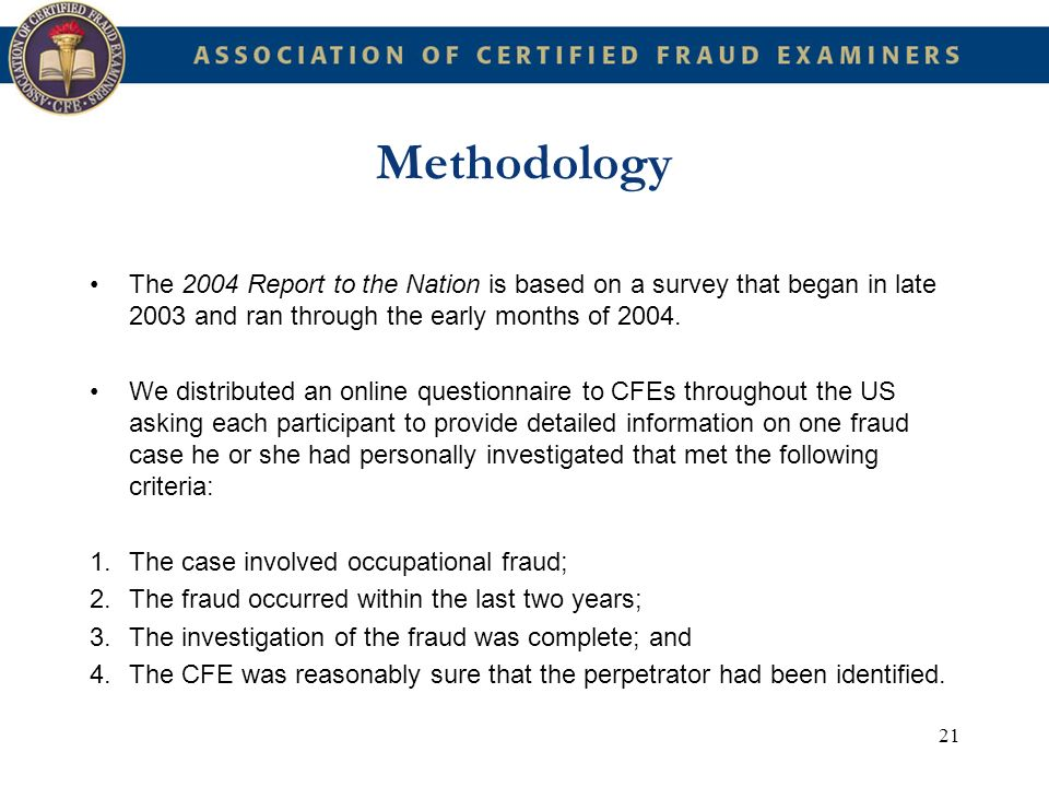 Methodology The 2004 Report to the Nation is based on a survey that began in late 2003 and ran through the early months of 2004.