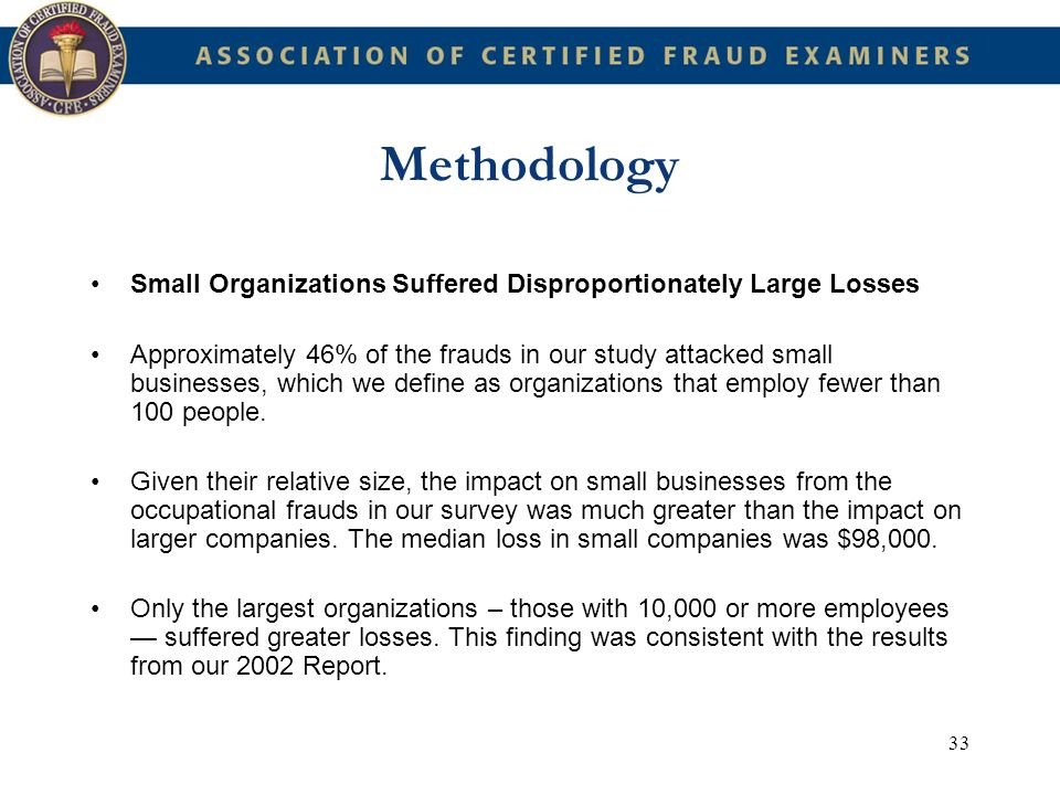 Methodology Small Organizations Suffered Disproportionately Large Losses.