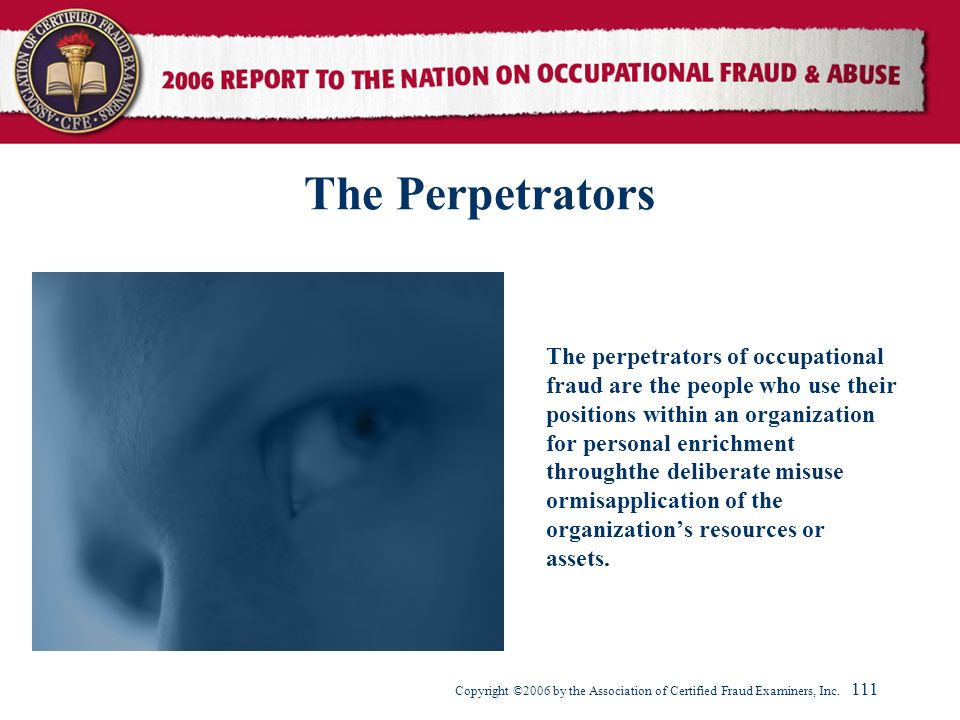 The Perpetrators The perpetrators of occupational