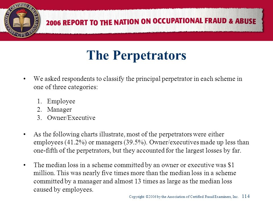 The Perpetrators We asked respondents to classify the principal perpetrator in each scheme in one of three categories: