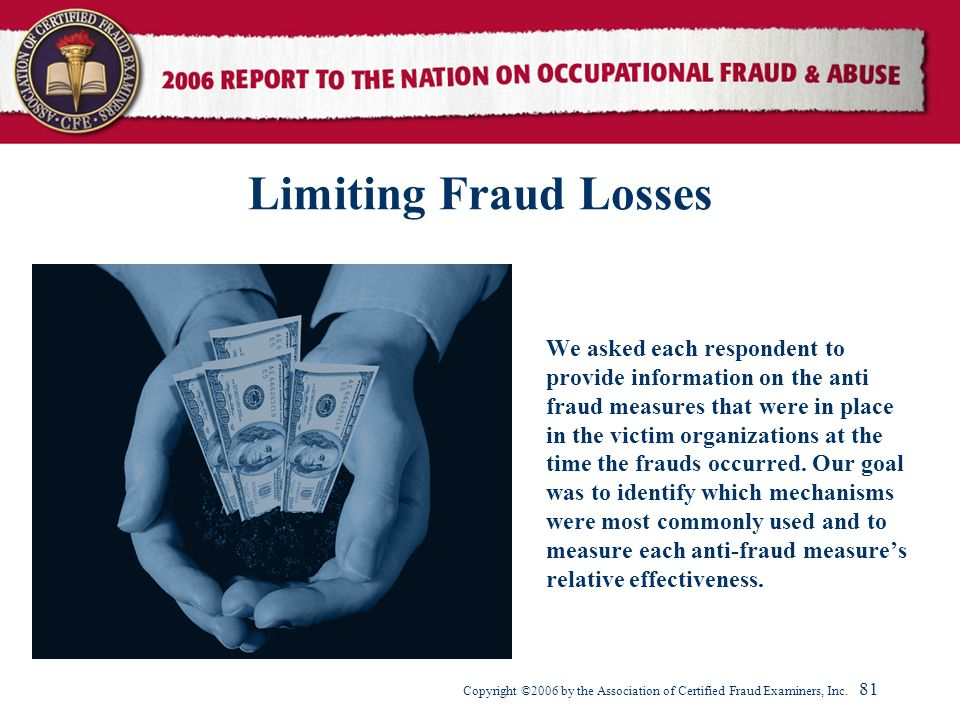 Limiting Fraud Losses We asked each respondent to