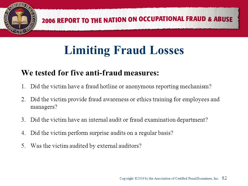 Limiting Fraud Losses We tested for five anti-fraud measures: