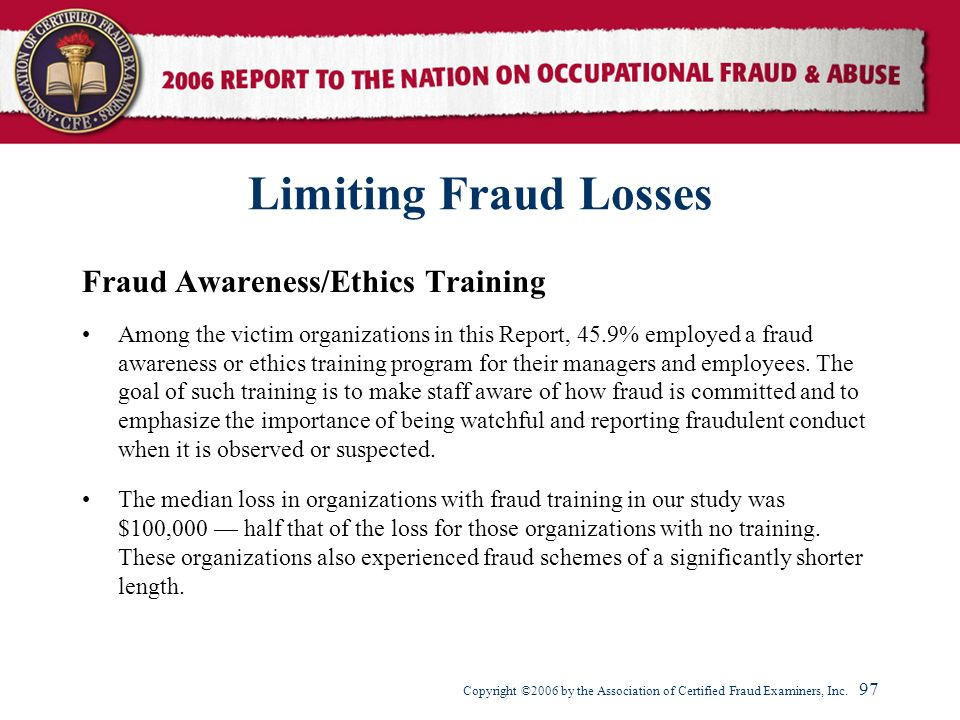 Limiting Fraud Losses Fraud Awareness/Ethics Training