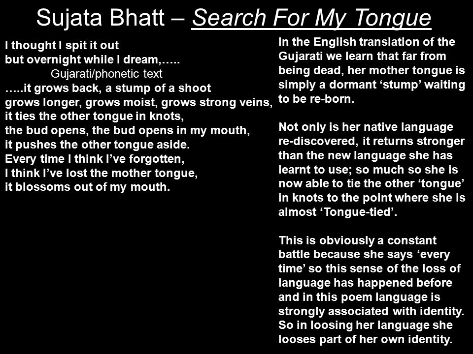 """search for my tongue sujata bhatt essay """"search for my tongue"""" a heart touching poem by sujata bhatt,  we will write a custom essay sample on half caste."""