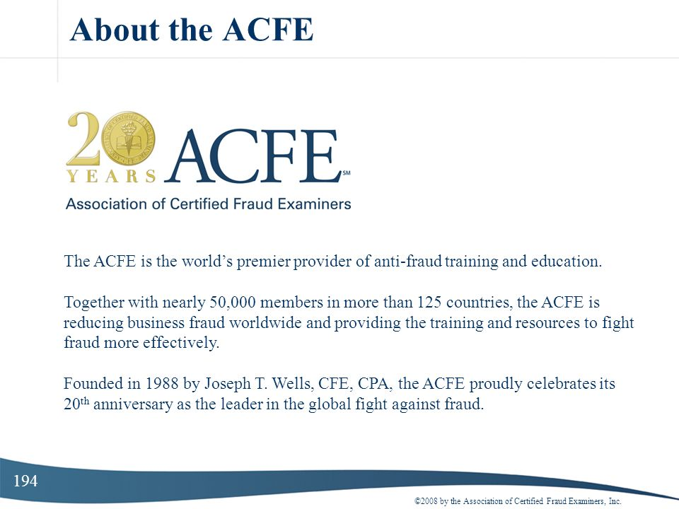 About the ACFE The ACFE is the world's premier provider of anti-fraud training and education.