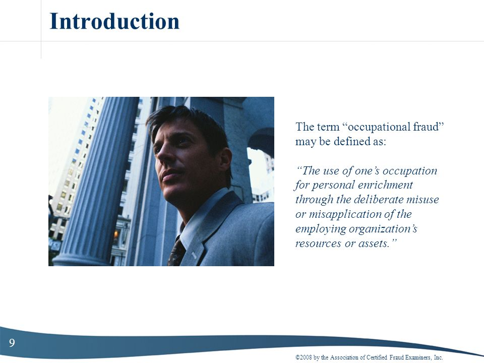 Introduction The term occupational fraud may be defined as:
