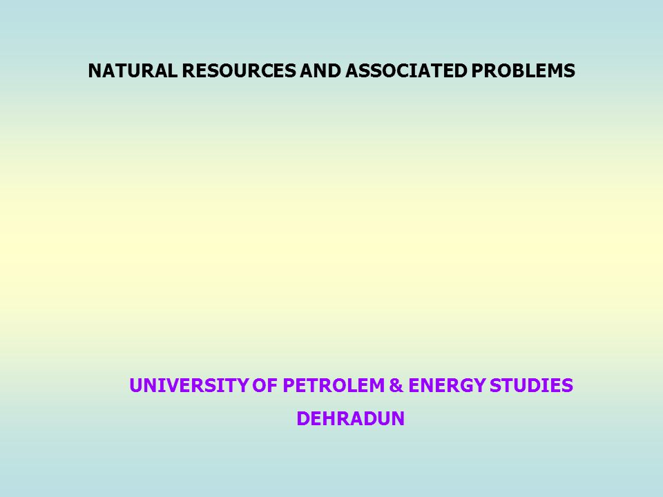NATURAL RESOURCES AND ASSOCIATED PROBLEMS