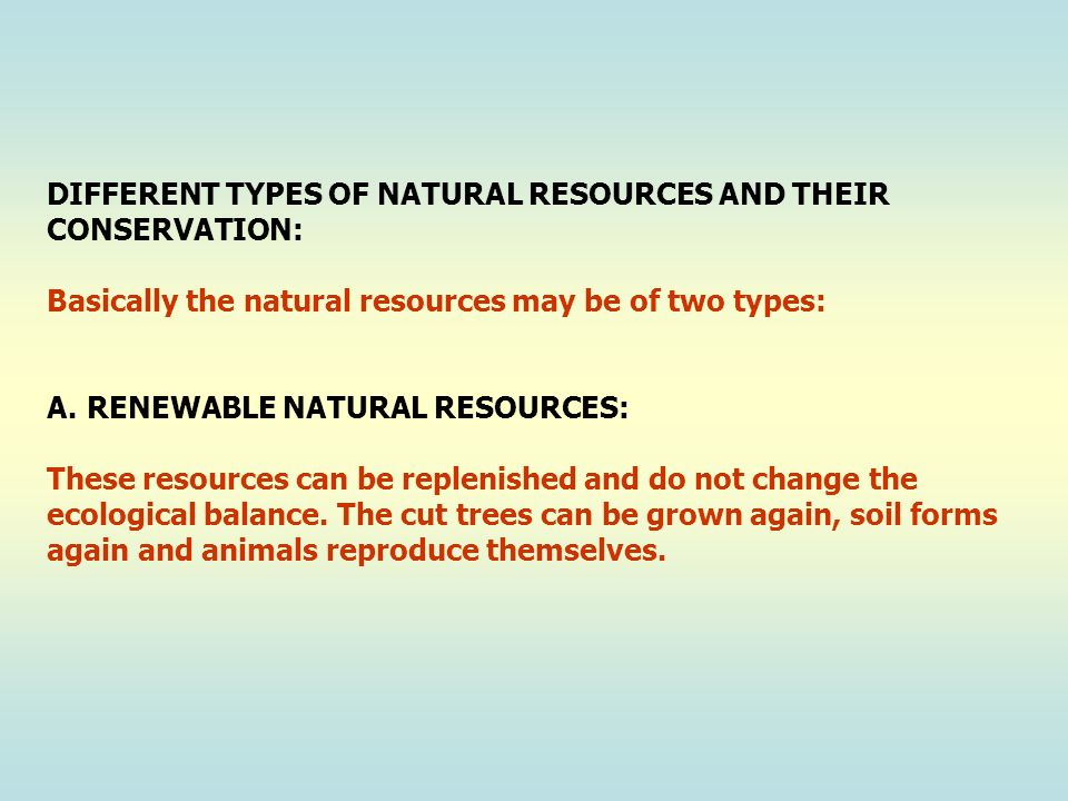 DIFFERENT TYPES OF NATURAL RESOURCES AND THEIR