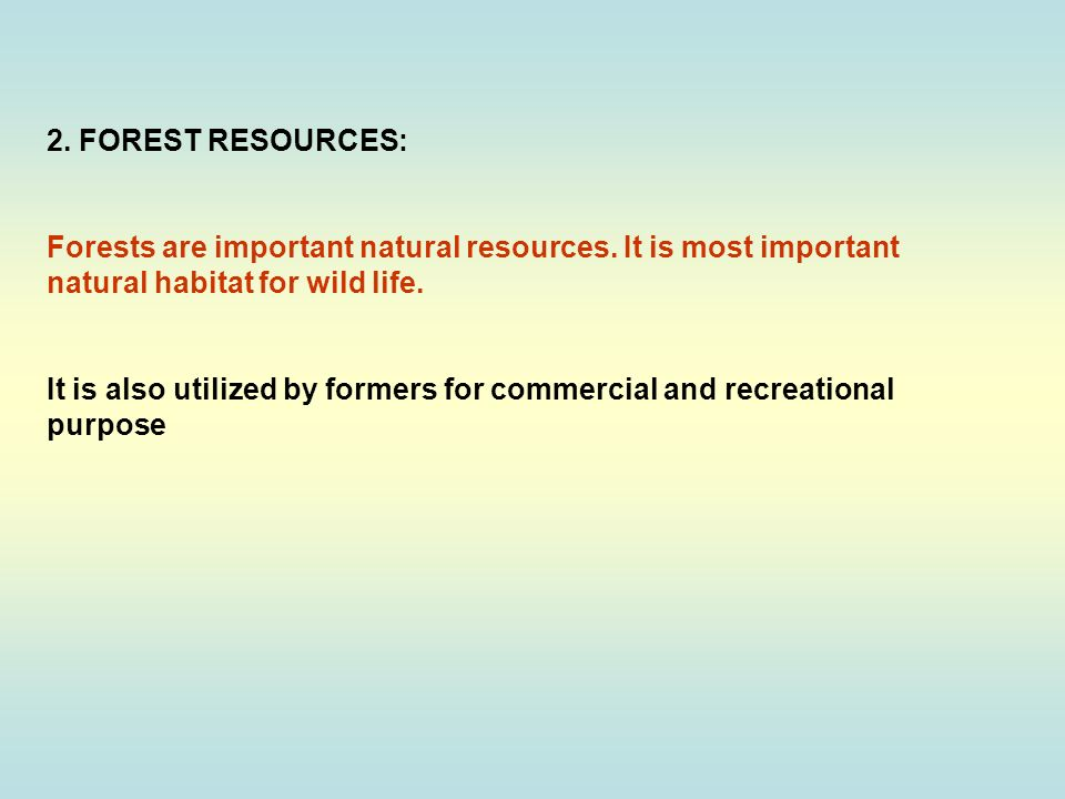 2. FOREST RESOURCES: Forests are important natural resources
