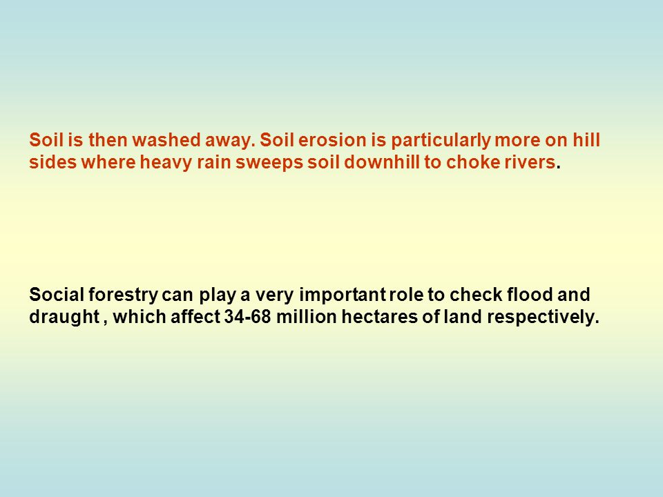 Soil is then washed away