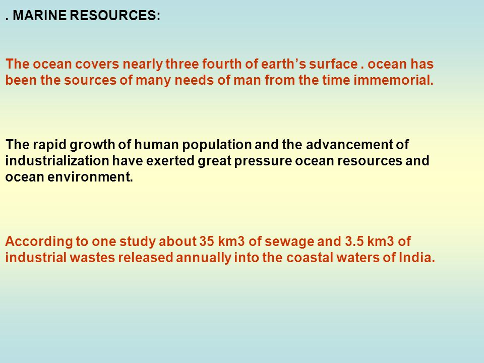 MARINE RESOURCES: The ocean covers nearly three fourth of earth's surface .