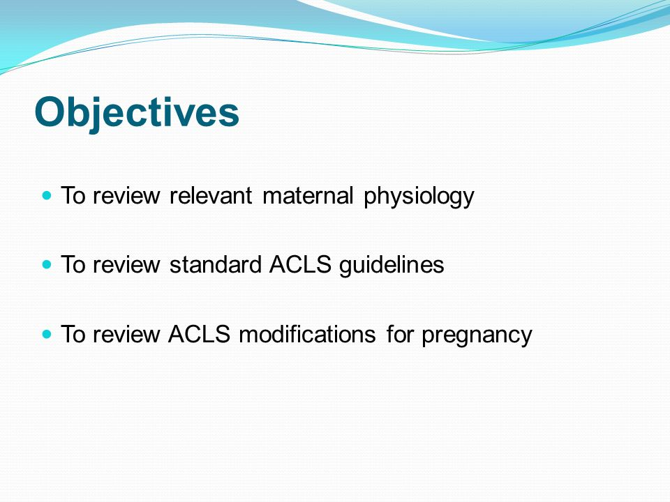 Objectives To review relevant maternal physiology