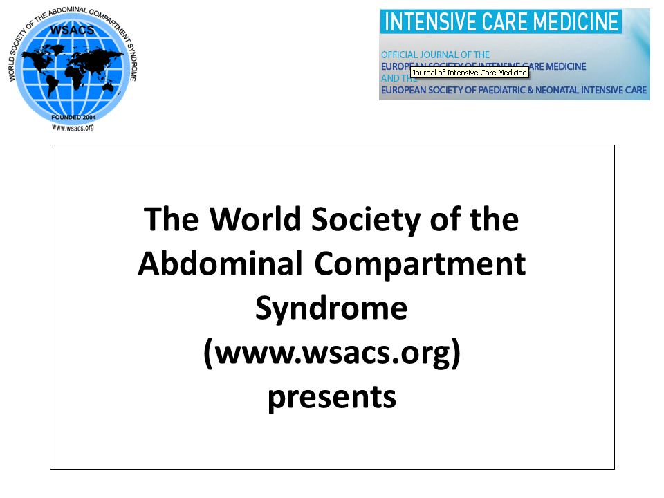 The World Society of the Abdominal Compartment Syndrome (www. wsacs