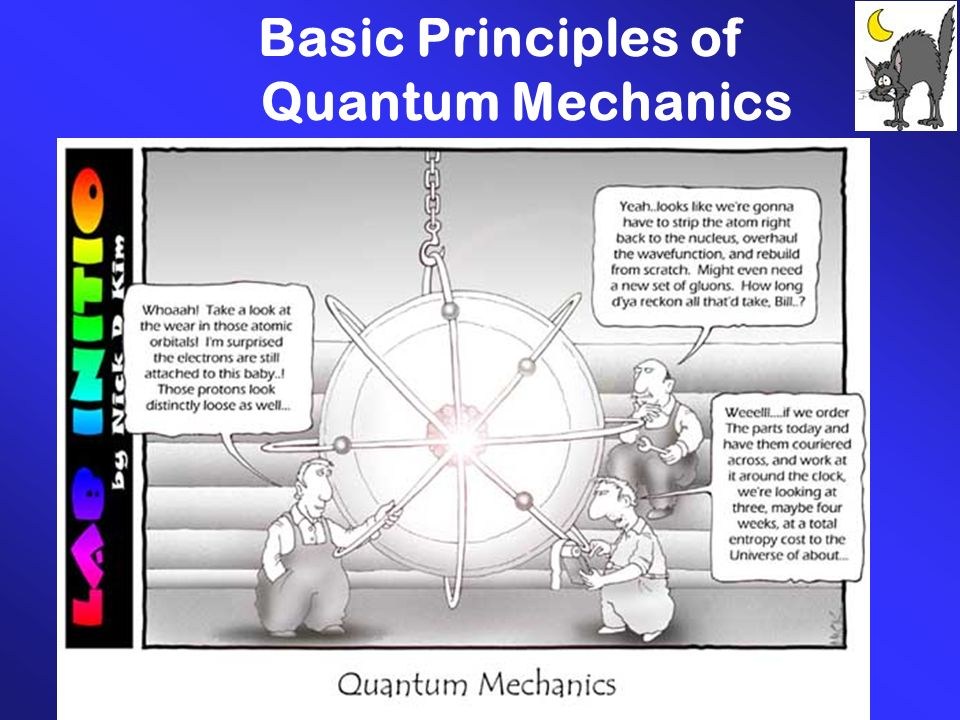 quantum mechanics and its principals essay Is the purpose of this book to expose this world of quantum mechanics that people find so mysterious and equation when you add in the pauli exclusion principle.