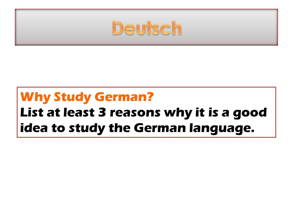 why deutsch