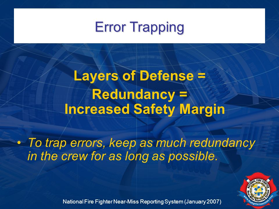 Redundancy = Increased Safety Margin