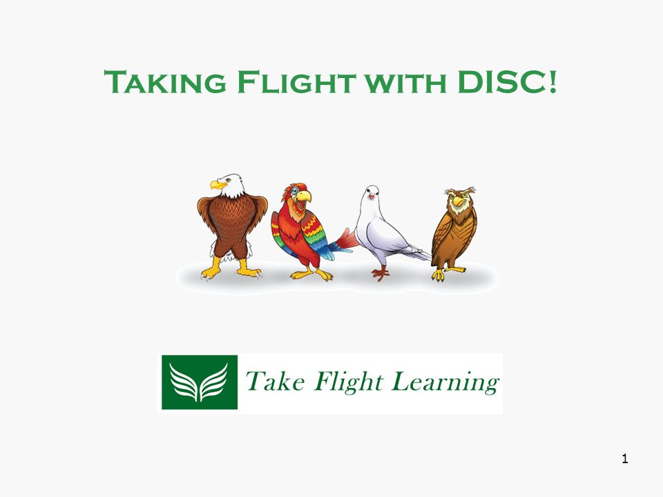 taking flight master the disc styles to transform your career your relationshipsyour life
