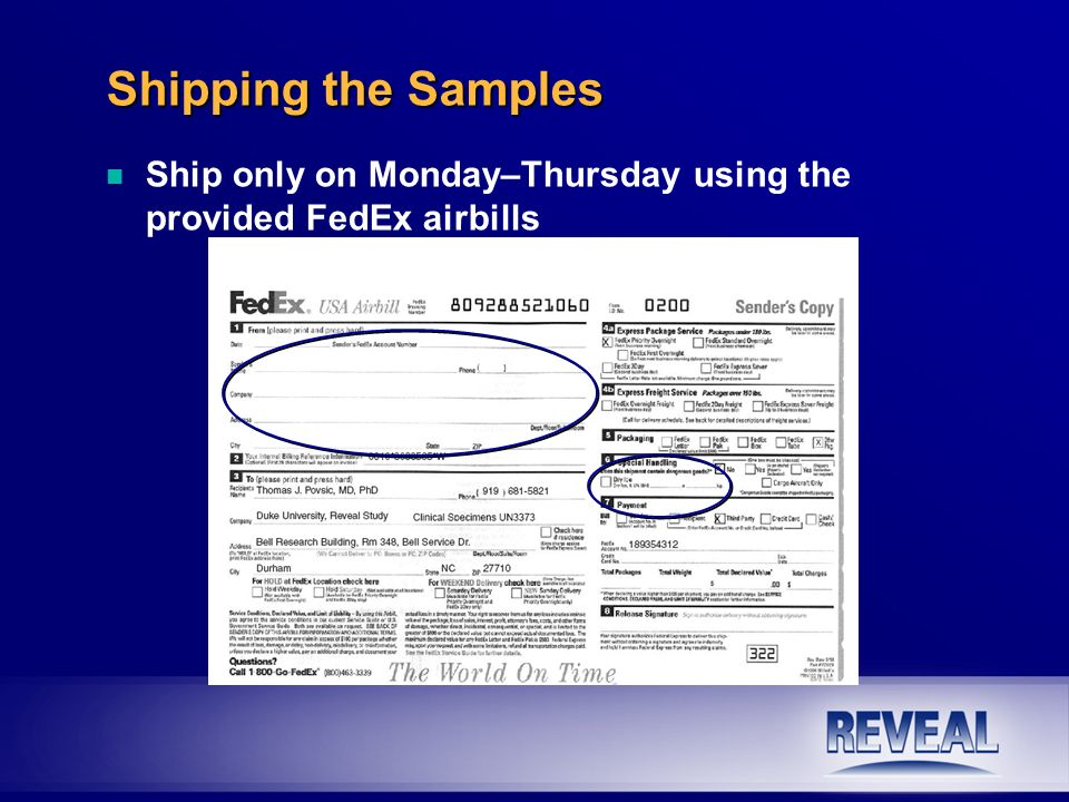 Shipping the Samples Ship only on Monday–Thursday using the provided FedEx airbills