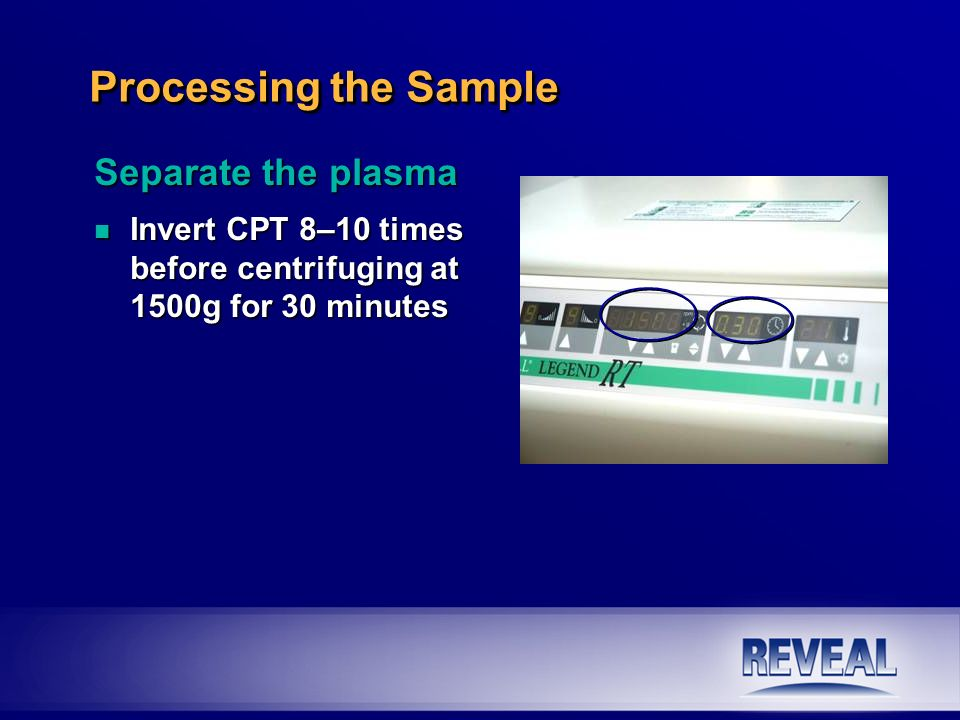 Processing the Sample Separate the plasma