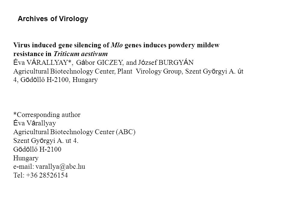 Archives of Virology Virus induced gene silencing of Mlo genes induces powdery mildew resistance in Triticum aestivum.