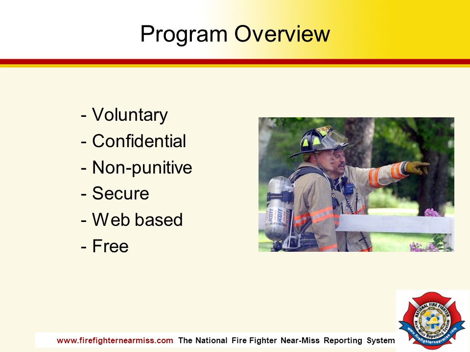 Program Overview - Voluntary - Confidential - Non-punitive - Secure