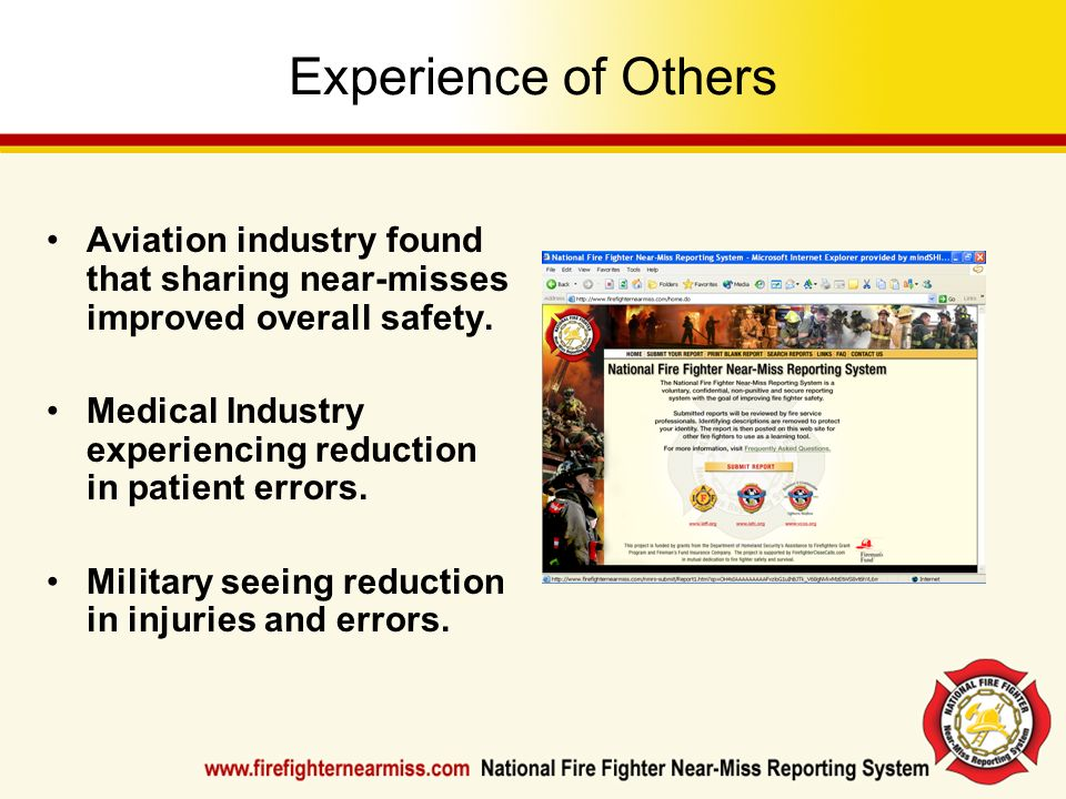 Experience of OthersAviation industry found that sharing near-misses improved overall safety.