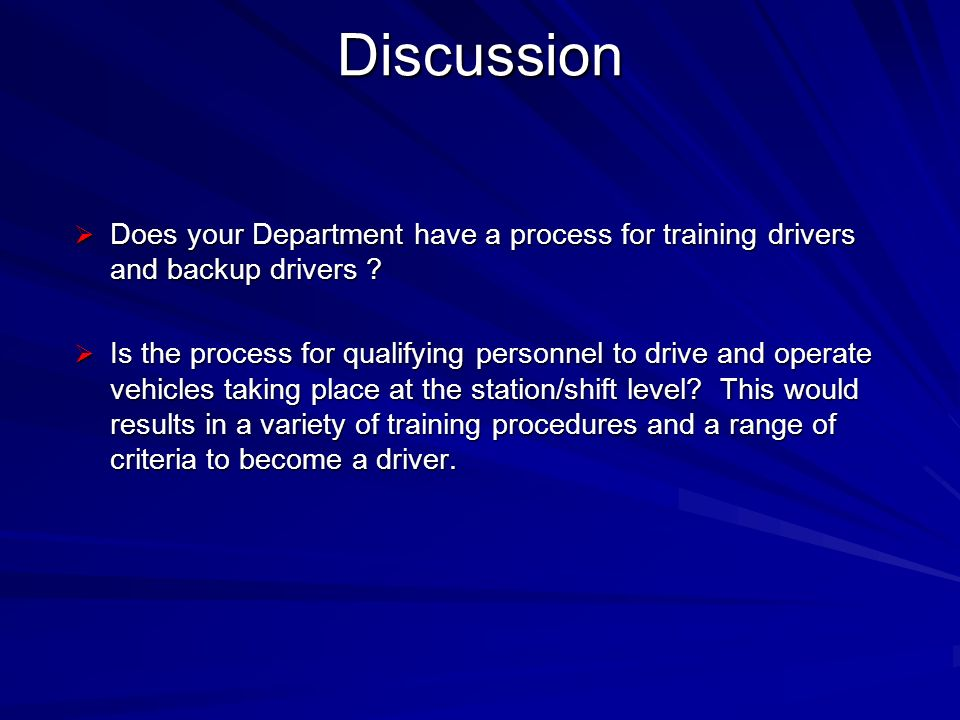 Discussion Does your Department have a process for training drivers and backup drivers